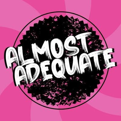 Almost Adequate Podcast