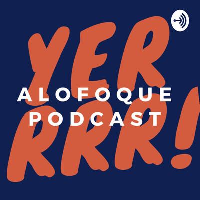 Alofoque Podcast