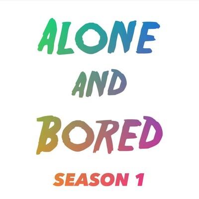 Alone And Bored: Season 1