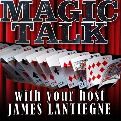Magic Talk with James Lantiegne