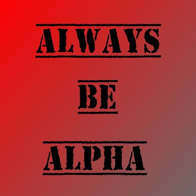 Always Be Alpha Podcast