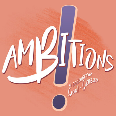Ambitions! Podcast