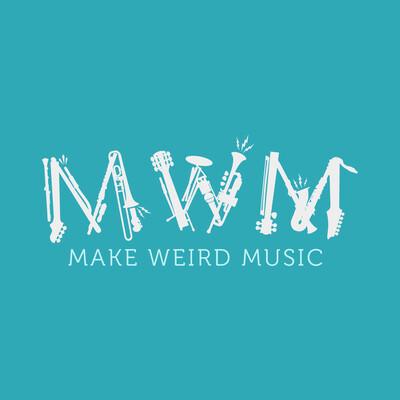 Make Weird Music Podcast