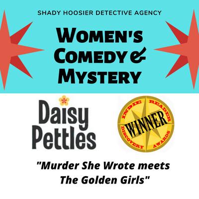 Daisy Pettles: Women's Comedy & Mystery