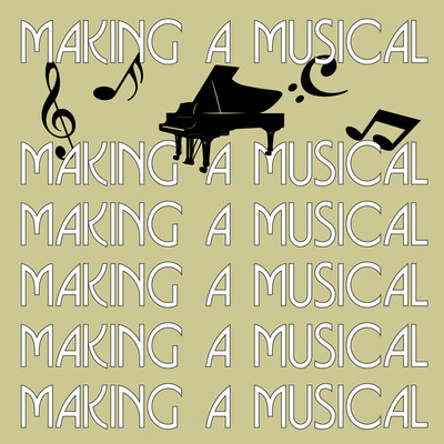 Making a Musical