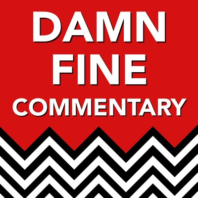 Damn Fine Commentary with Dave and Lynch