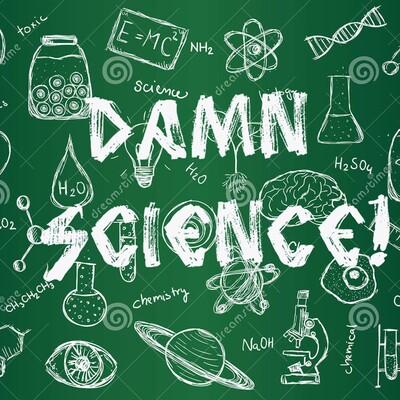 Damn Science!
