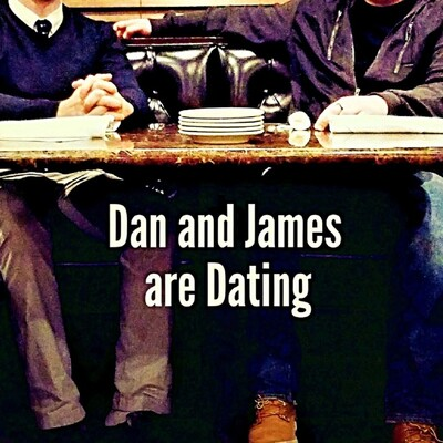 Dan and James are Dating