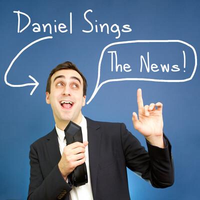 Daniel Sings The News