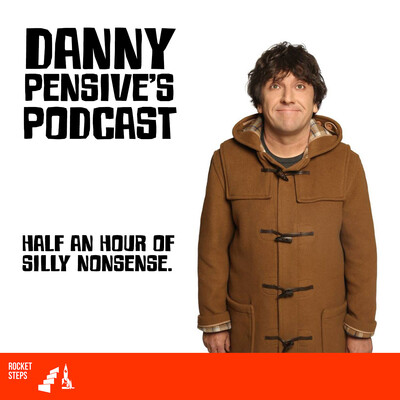 Danny Pensive's Podcast - Episode 1