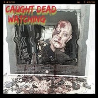 Caught Dead Watching