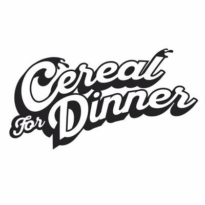 Cereal For Dinner