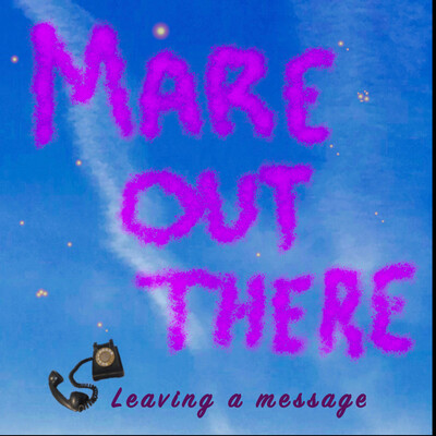 Mare Out There: Leaving a Message