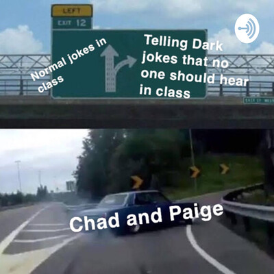 Chad and I chats