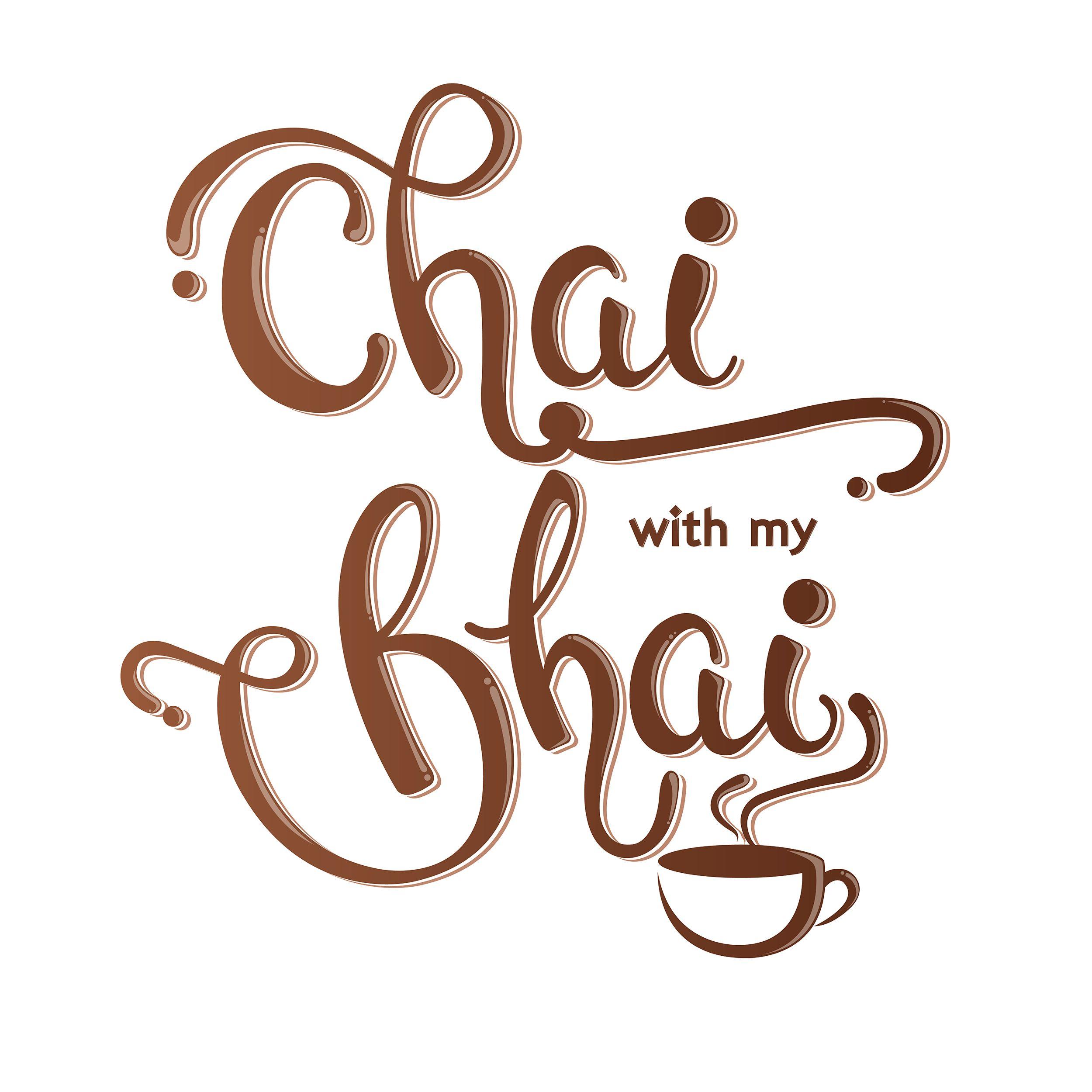 Chai With My Bhai