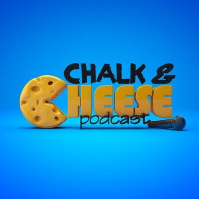 Chalk and Cheese Podcast