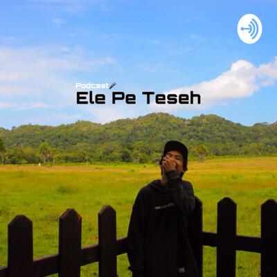 Ele Pe Teseh