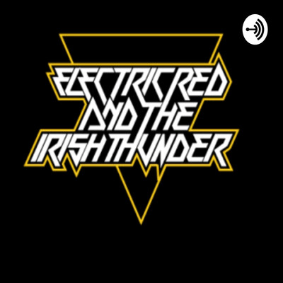 Electric Red and The Irish Thunder