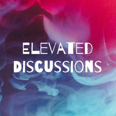 Elevated Discussions