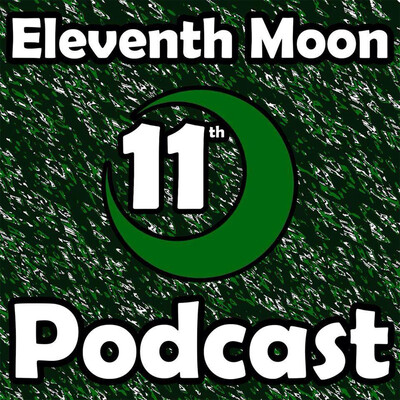 Eleventh Moon Podcast