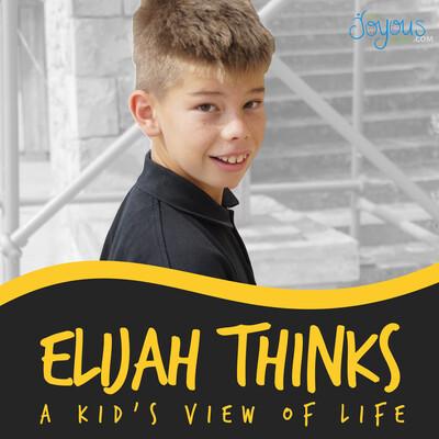 Elijah Thinks