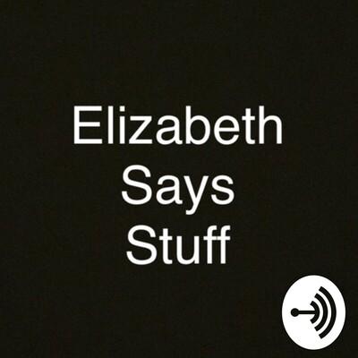 Elizabeth Says Stuff