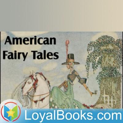 American Fairy Tales by L. Frank Baum
