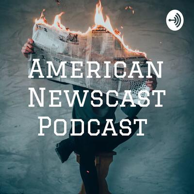 American Newscast Podcast