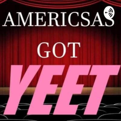 Americas Got Yeet