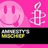 Amnesty Mischief
