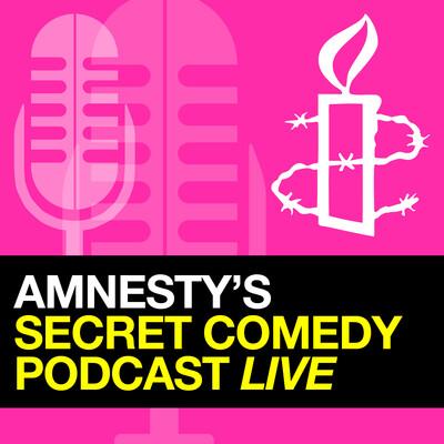 Amnesty's Secret Comedy Podcast