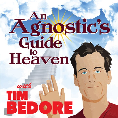 An Agnostic's Guide to Heaven by Tim Bedore