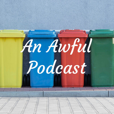 An Awful Podcast