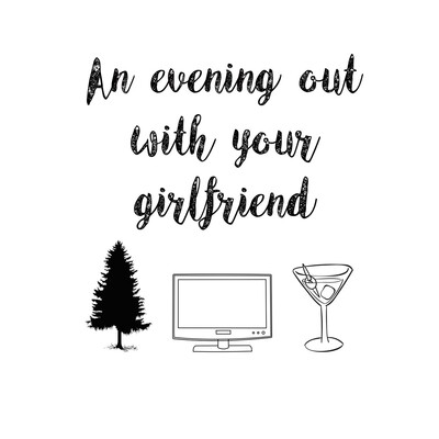 An Evening Out With Your Girlfriend