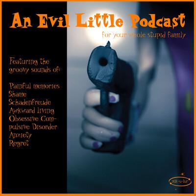 An Evil Little Podcast