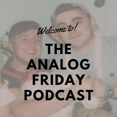 Analog Friday Podcast