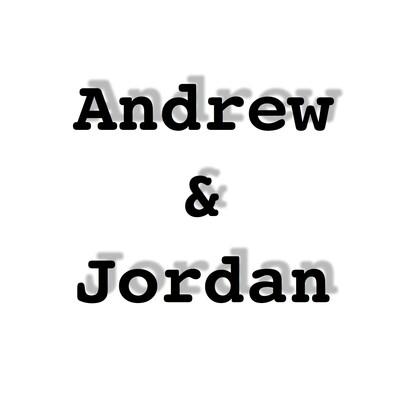 Andrew & Jordan