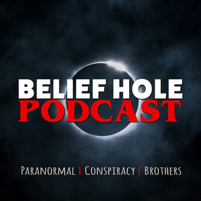 Belief Hole   Paranormal, Conspiracy and Other Tasty Thought Snacks