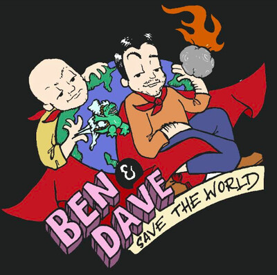 Ben & Dave Save The World!