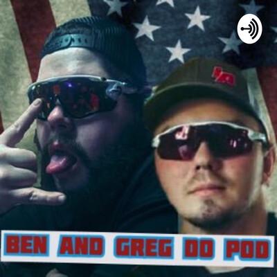 Ben and Greg Do Pod