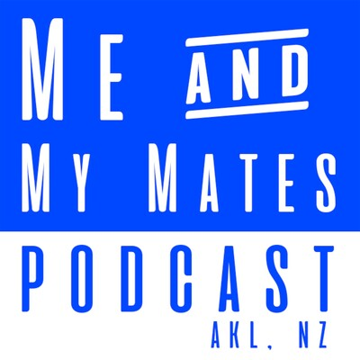 Me & My Mates Podcast