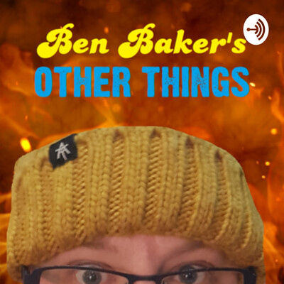 Ben Baker's Other Things