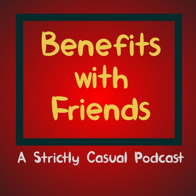 Benefits With Friends Podcast