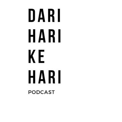 Dari Hari ke Hari -podcast-