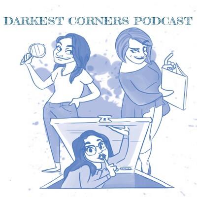 Darkest Corners Podcast