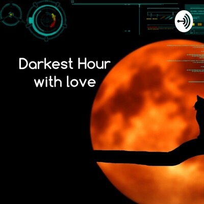 Darkest Hours With LOVE