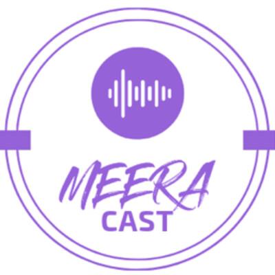 MEERAcast