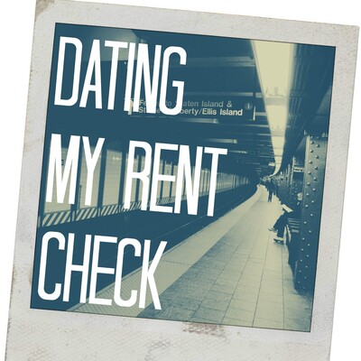 Dating My Rent Check