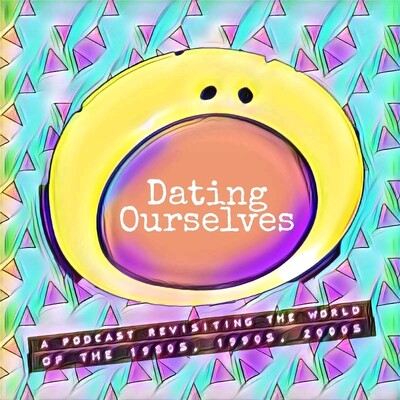 Dating Ourselves Podcast