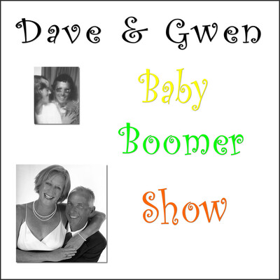 Dave and Gwen's Baby Boomer Show
